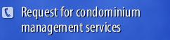 Request for condominium management services